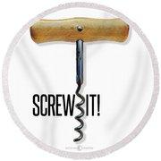 Screw It Corkscrew Poster Round Beach Towel