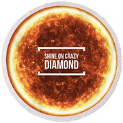Shine On Crazy Diamond Round Beach Towel