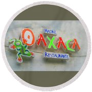 Sign Of Madre Oaxacan Restaurant Round Beach Towel