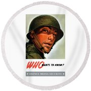 Who Wants To Know - Silence Means Security Round Beach Towel