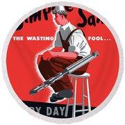 Simple Sam The Wasting Fool Round Beach Towel