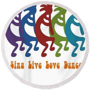 Sing Live Love Dance Tribal Kokopelli Round Beach Towel