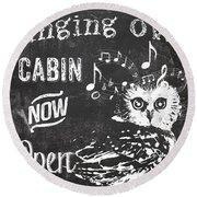 Singing Owl Cabin Rustic Sign Round Beach Towel