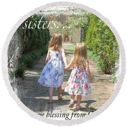 Sisters-true Blessing Round Beach Towel