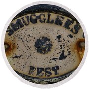 Smugglers Rest Or Rust? Round Beach Towel