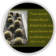 Some Succeed Because They Are Destined To Round Beach Towel