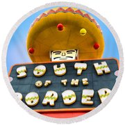 South Of The Border Round Beach Towel