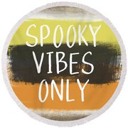 Spooky Vibes Only- Art By Linda Woods Round Beach Towel