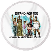Stand For Us With Writing Round Beach Towel