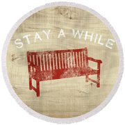 Stay A While- Art By Linda Woods Round Beach Towel by Linda Woods