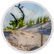 Stay Off Dunes Round Beach Towel