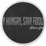 Steve Jobs Stay Hungry Stay Foolish Round Beach Towel