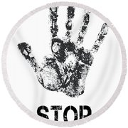 Stop ...... What You Are Doing Round Beach Towel
