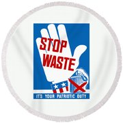 Stop Waste It's Your Patriotic Duty Round Beach Towel