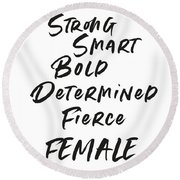 Strong Smart Bold Female- Art By Linda Woods Round Beach Towel