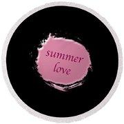 Summer Love  Round Beach Towel