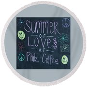 Summer Of Love At Philz Coffee Round Beach Towel