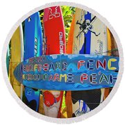 Surfboard Fence-the Amazing Race  Round Beach Towel