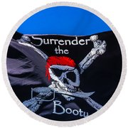 Surrenderthe Booty Flag Round Beach Towel