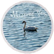 Swan Miss You Round Beach Towel