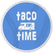Taco Time Food Truck Tee Round Beach Towel
