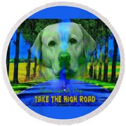 Take The High Road Round Beach Towel by Kathy Tarochione