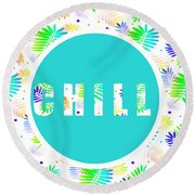 Take Time To Chill Round Beach Towel