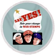 Take Your Change In War Stamps Round Beach Towel