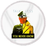 Talk Less You Never Know Round Beach Towel