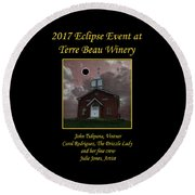 Terre Beau Winery 2017 Eclipse Poster Round Beach Towel