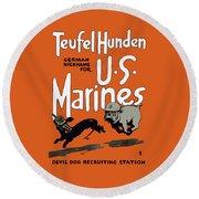 Teufel Hunden - German Nickname For Us Marines Round Beach Towel