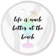 Text Art Better Life - Ice Cream Round Beach Towel