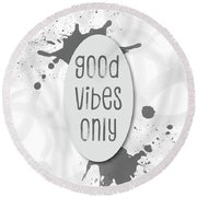 Text Art Good Vibes Only - Grey Round Beach Towel