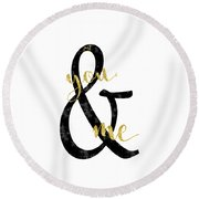 Text Art Just You And Me Round Beach Towel
