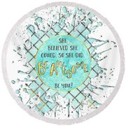 Text Art She Believed - Cyan White - Splashes Round Beach Towel