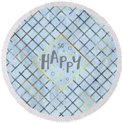 Text Art So Happy - Blue Round Beach Towel