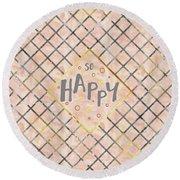 Text Art So Happy - Orange Round Beach Towel