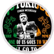 Th Notorious Conor Mcgregor Inspired Design If One Of Us Goes To War We All Go To War Round Beach Towel