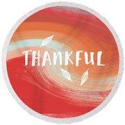 Thankful- Art By Linda Woods Round Beach Towel by Linda Woods