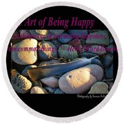 The Art Of Being Happy Round Beach Towel