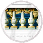 The Balustrades Poster Round Beach Towel