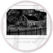 The Barn Bw Poster Round Beach Towel