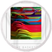 The Baskets Poster Round Beach Towel