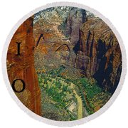 The Canyon Of Zion Round Beach Towel