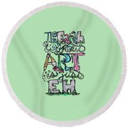 The Earth Without Art Is Just Eh Round Beach Towel