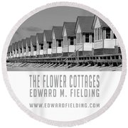 The Flower Cottages By Edward M. Fielding Round Beach Towel