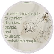 The Folksinger's Job Round Beach Towel
