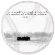 The Harvest Is Great Round Beach Towel