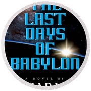 The Last Days Of Babylon Book Cover Round Beach Towel