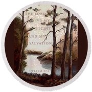 The Lord Is My Light Round Beach Towel